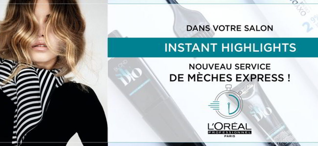 instant highlights, instant contouring, instant retouch, instant éclat, mèches express !